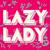LAZY LADY PEACE