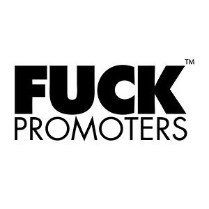 Profile picture for Fuck Promoters