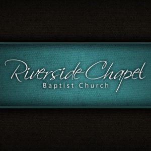 Profile picture for Riverside Chapel Baptist Church