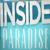Inside Paradise