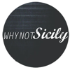 Why Not Sicily