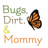 Bugs Dirt & Mommy