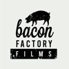 Bacon Factory Films