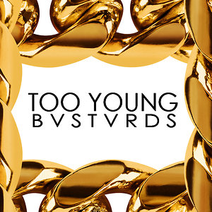 Profile picture for Too Young Bastards