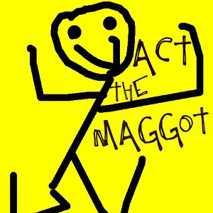 Profile picture for Act The Maggot
