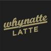 Whynatte