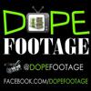 DOPE FOOTAGE