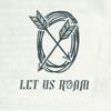 Let Us Roam
