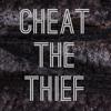 Cheat The Thief