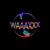 WAAAXXX