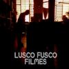 LUSCO FUSCO FILMES