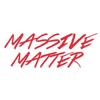 MASSIVE MATTER