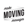Make Moving Messages