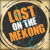 Lost on the Mekong