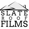 Slate Roof Films