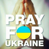 pray for Ukraine