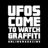 UFOS COME TO WATCH GRAFFITI