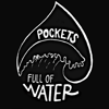 Pockets Full of Water