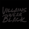 Villains Wear Black
