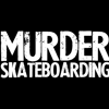 MURDER SKATEBOARDS