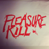 Pleasure Kill
