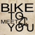 Bike To Meet You