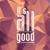 it´s all good