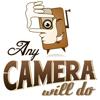 Any Camera Will Do