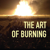 The Art of Burning 3D