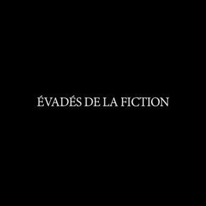 Profile picture for évadés de la fiction