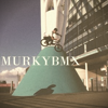 MurkyBmx