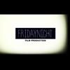 Fridaynight Film Production
