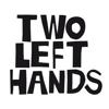 TWO LEFT HANDS