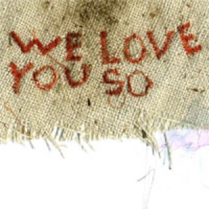 Profile picture for We Love You So