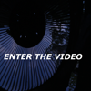 ENTER THE VIDEO