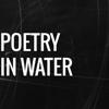 Poetry in Water