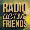 Radioactive Friends