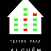 Teatro Para Alguém