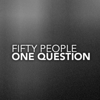Fifty People, One Question