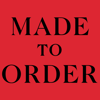 Made To Order