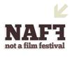 NAFF - Not A Film Festival