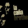 LA CAÑA BROTHERS