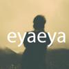 eyaeya