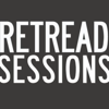 Retread Sessions