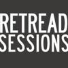 Retread Sessions