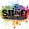 SHINE! Middle School Ministry