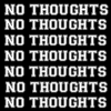 No Thoughts
