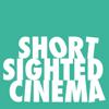 Short Sighted Cinema