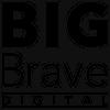 Big Brave Digital