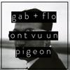 gab + flo ont vu un pigeon